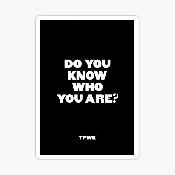 Do You Know Who You Are — Harry Sticker