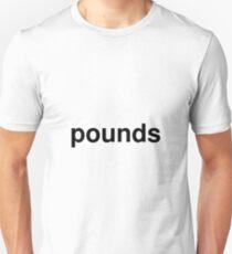 pounds Unisex T-Shirt