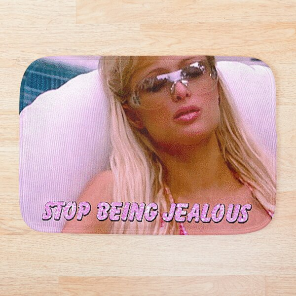 stop being jealous Bath Mat