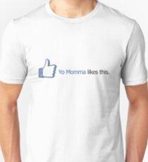 Facebook - Yo Momma likes this. T-Shirt
