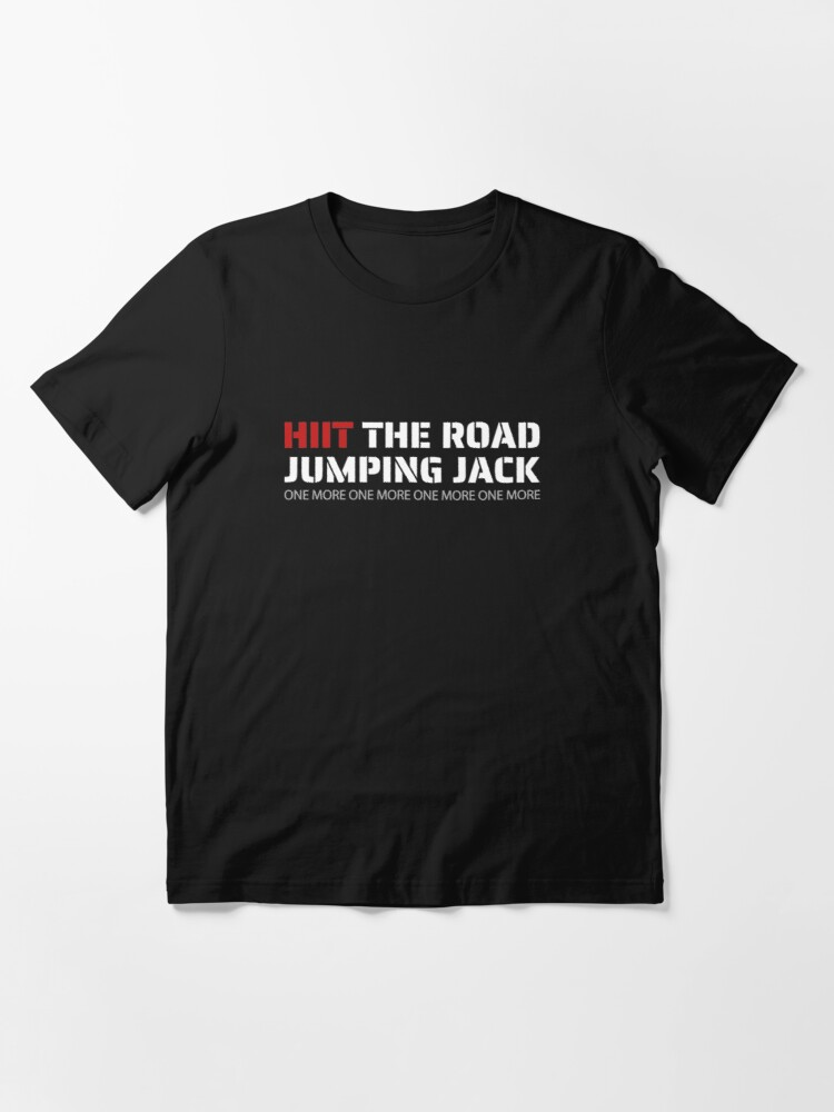Alternate view of Hiit The Road Jumping Jack - Hiit Cardio Essential T-Shirt