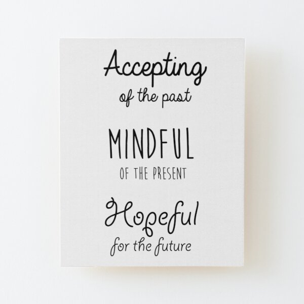 Mindfulness Quote Wood Mounted Print