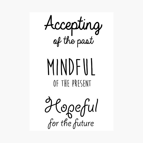 Mindfulness Quote Photographic Print