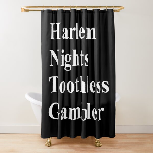 #Harlem Nights #Toothless Gambler #HarlemNights #ToothlessGambler Shower Curtain