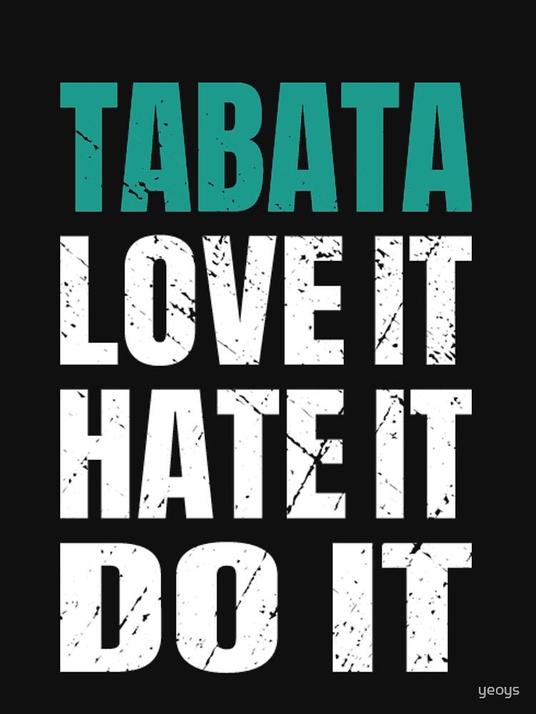 Tabata Love It Hate It Do It - Tabata von yeoys