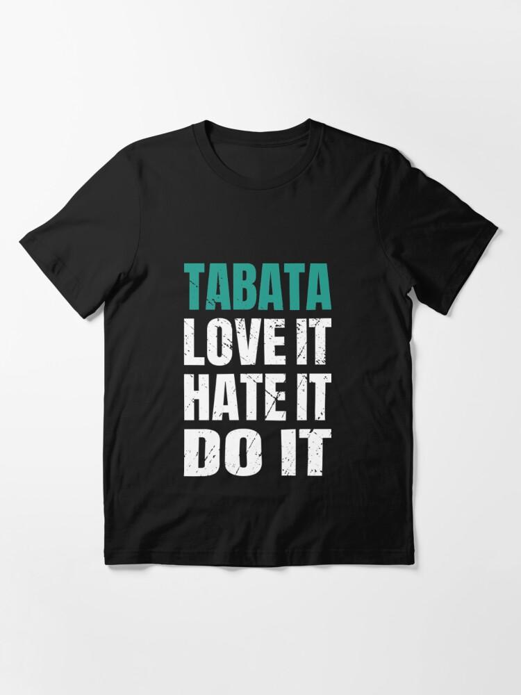 Alternative Ansicht von Tabata Love It Hate It Do It - Tabata Essential T-Shirt