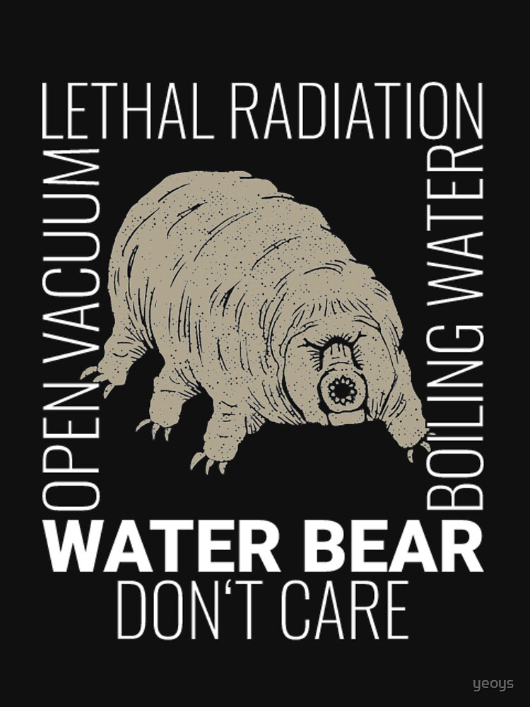 Funny Tardigrade Quote - Water Bear Don't Care by yeoys