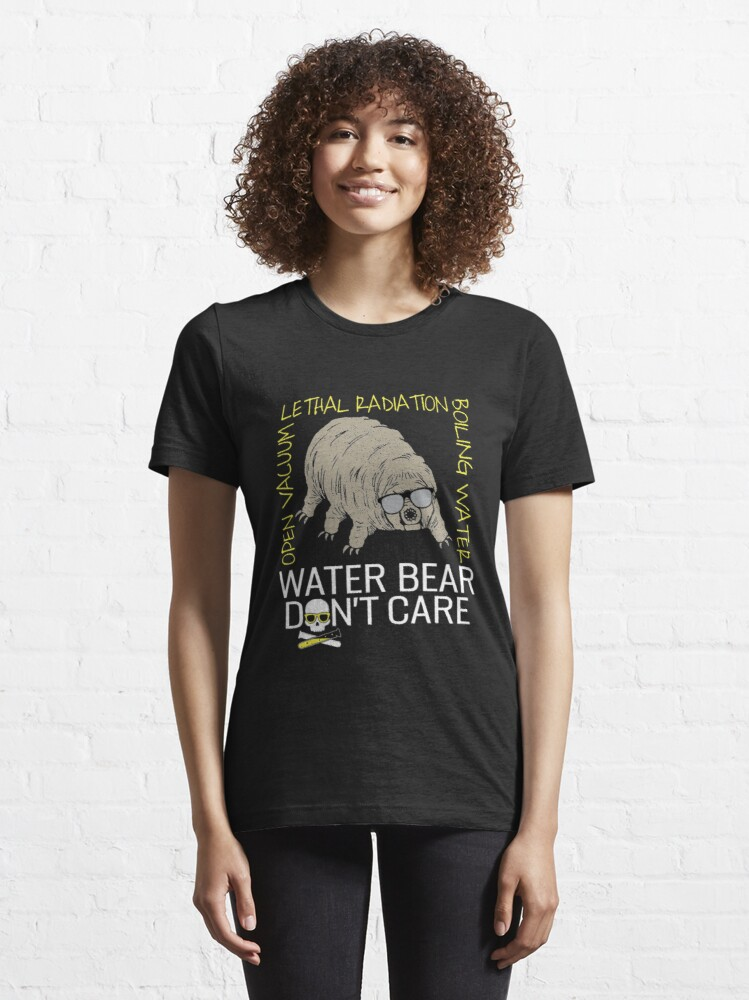 Alternate view of Water Bear Has No Fear - Micro-Animal Tardigrade Essential T-Shirt