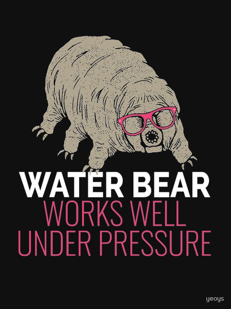 Water Bear Works Well Under Pressure - Funny Tardigrade von yeoys