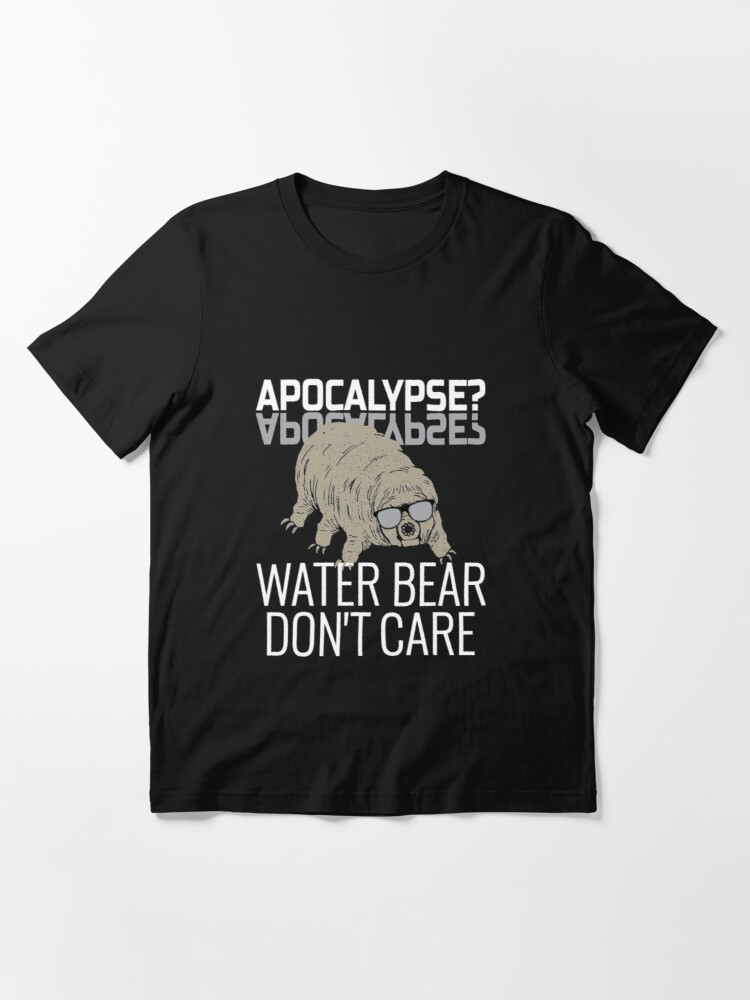 Alternative Ansicht von Funny Tardigrade Quote - Apocalypse Water Bear Don't Care Essential T-Shirt