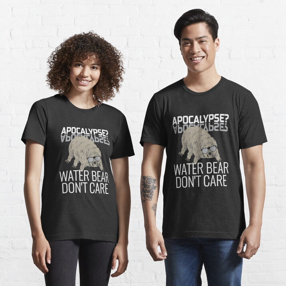Funny Tardigrade Quote - Apocalypse Water Bear Don't Care Essential T-Shirt