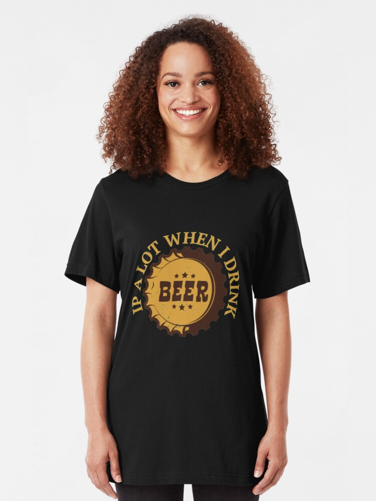 Alternative Ansicht von Funny Beer Pun - Ipa Lot When I Drink Slim Fit T-Shirt