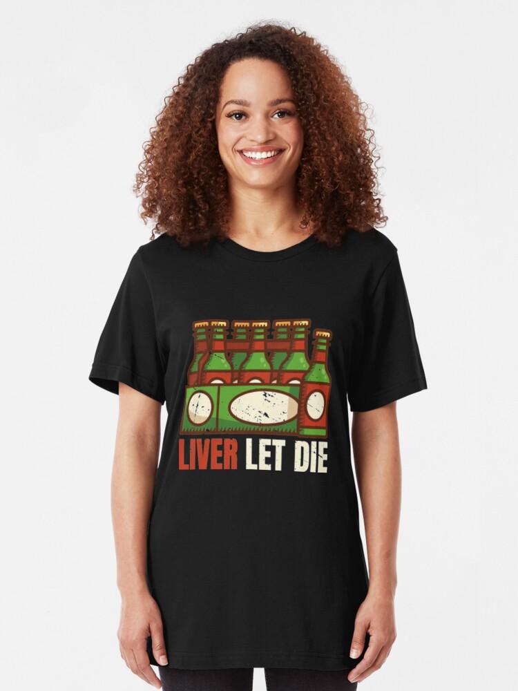 Alternative Ansicht von Liver Let Die - Funny Beer Quote Slim Fit T-Shirt