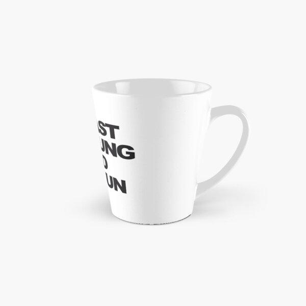Live fast Tall Mug