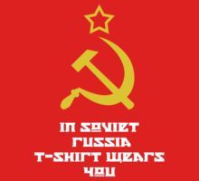 In Soviet Russia T-shirt wears you