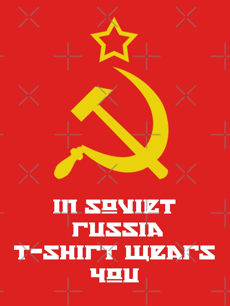 In Soviet Russia T-shirt wears you by mime666