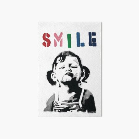 Banksy graffiti Quote SMILE with girl not smiling Girl Power resistance HD HIGH QUALITY ONLINE STORE Art Board Print