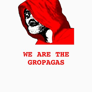 We are the Gropagas by ShopMemeMe