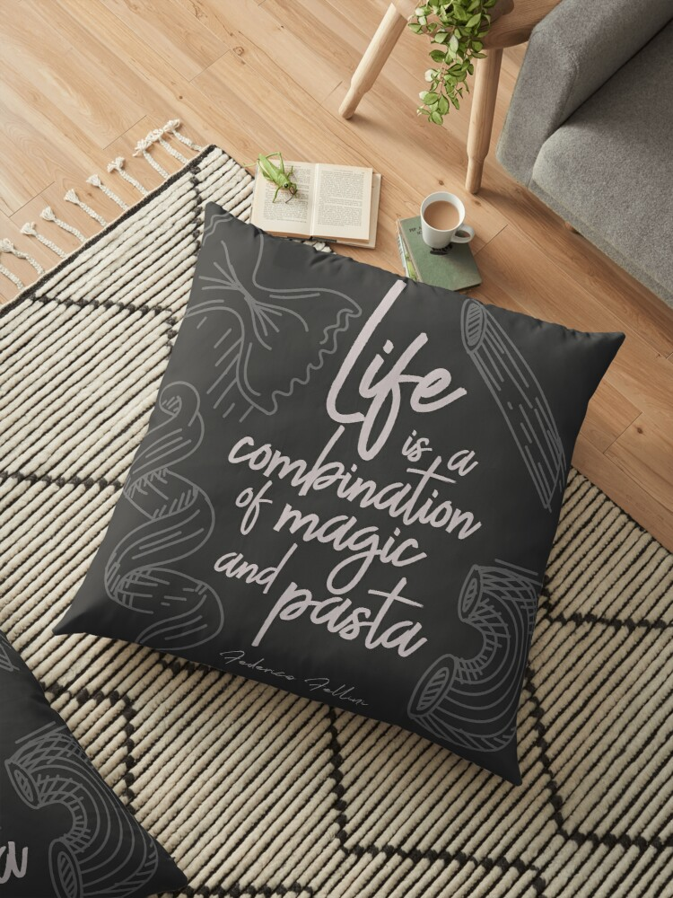 Federico Fellini On Life Magic And Pasta Inspirational Quote Funny Sentence Kitchen Wall Art Decoration Floor Pillow By Spallutos