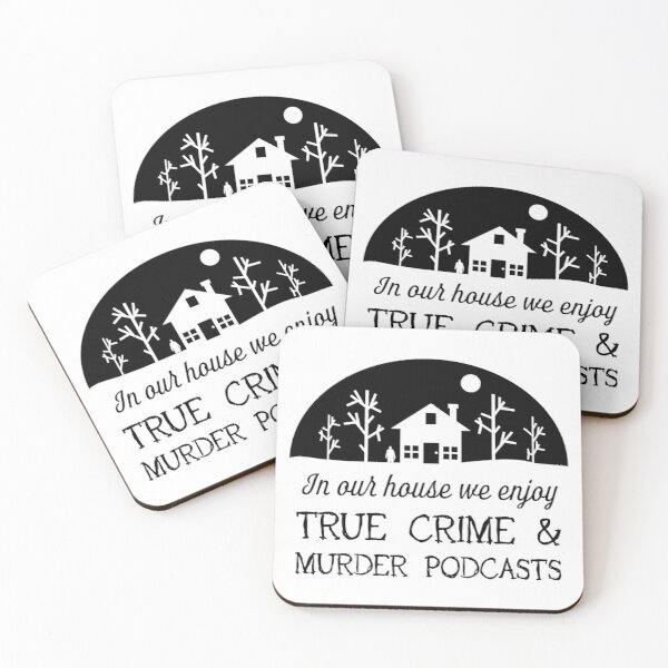 In Our House we Enjoy True Crime and Murder Podcasts Coasters (Set of 4)