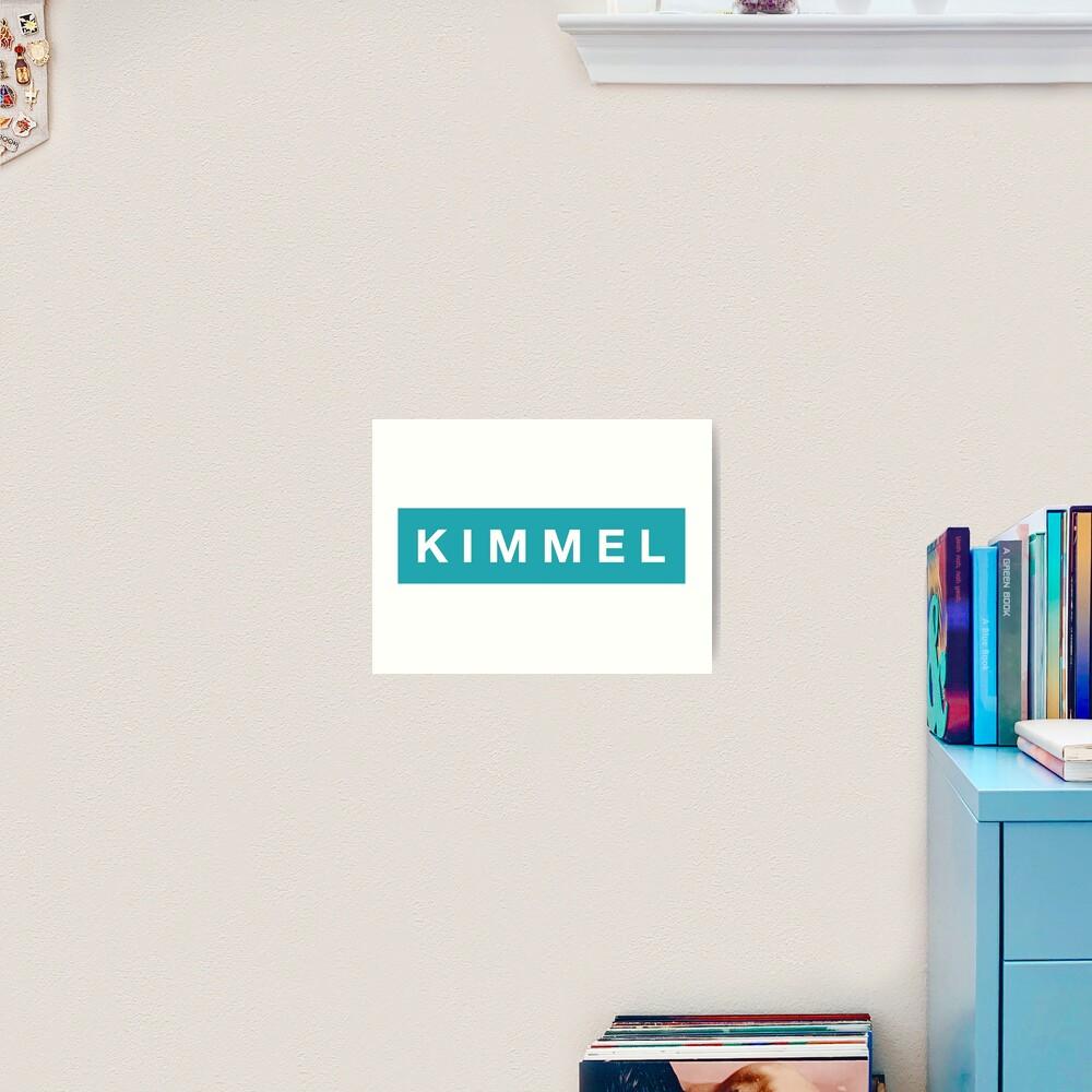 K I M M E L Art Print