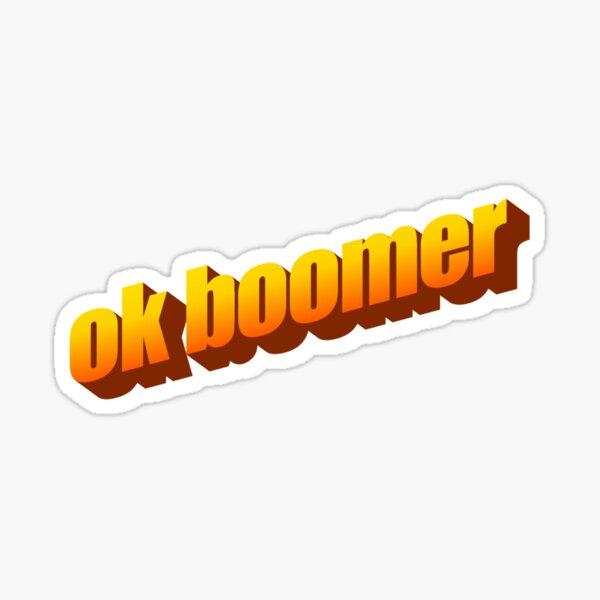 Ok Boomer Sticker
