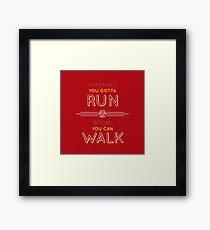 Run before you can walk Framed Print