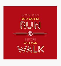 Run before you can walk Photographic Print
