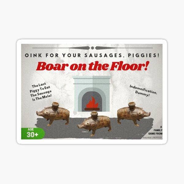 BOAR ON THE FLOOR! Sticker