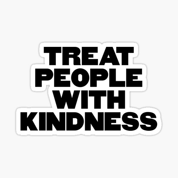 TREAT PEOPLE WITH KINDNESS - HARRY STYLES Sticker