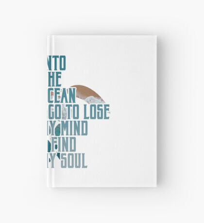 Into the Ocean, I go to lose my mind & find my soul Hardcover Journal