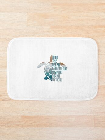 Into the Ocean, I go to lose my mind & find my soul Bath Mat
