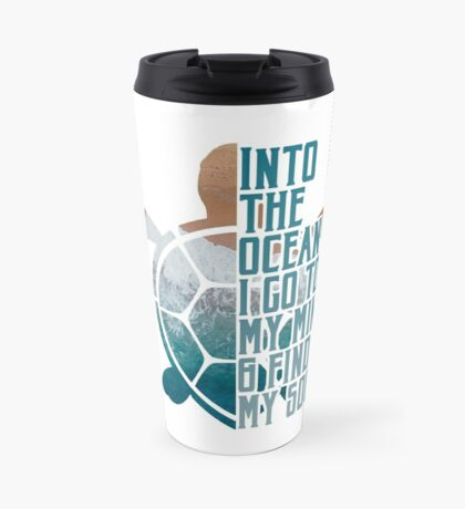 Into the Ocean, I go to lose my mind & find my soul Travel Mug
