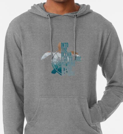 Into the Ocean, I go to lose my mind & find my soul Lightweight Hoodie