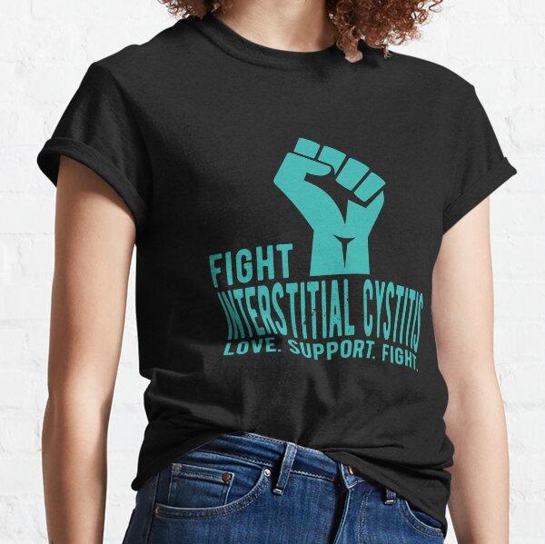 Fight Interstitial Cystitis - Interstitial Cystitis Awareness Shirt Classic T-Shirt