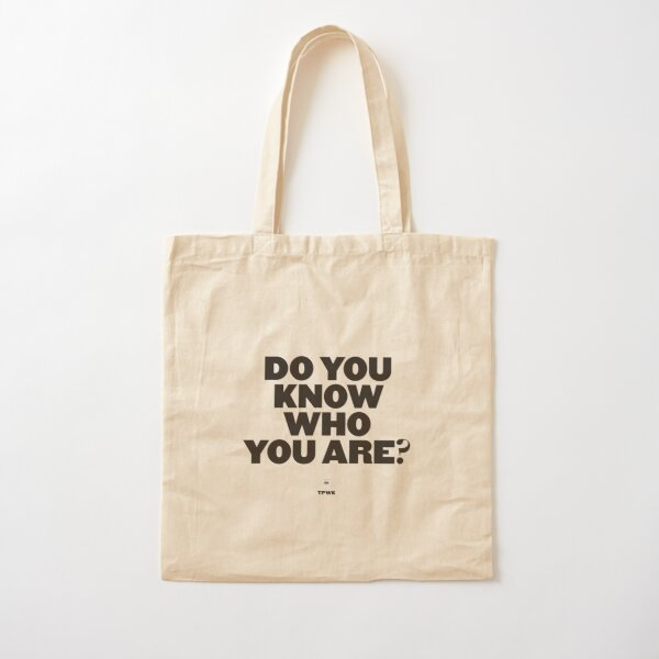do you know who you are? Cotton Tote Bag