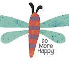 Do More Happy Dragonfly by Kim Dettmer