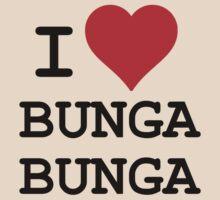 I Love BUNGA BUNGA