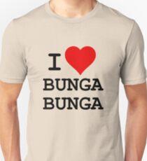 I Love BUNGA BUNGA Unisex T-Shirt