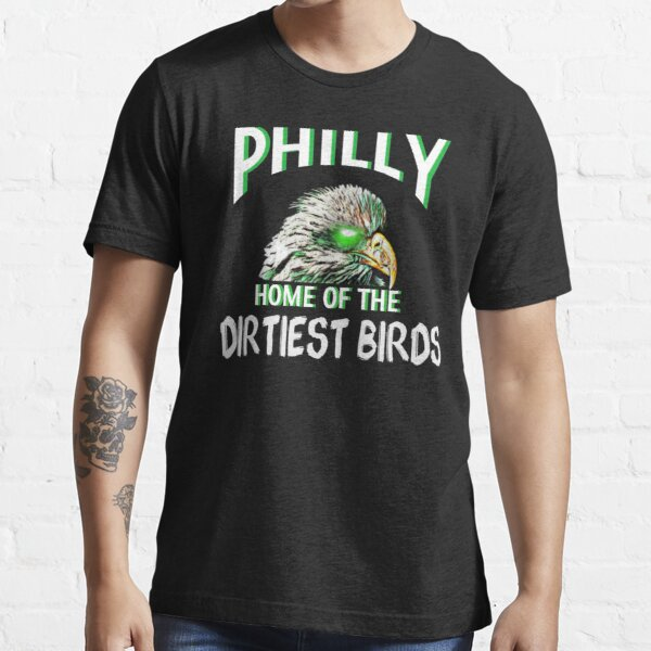 Philly Eagles - Dirtiest Birds Essential T-Shirt
