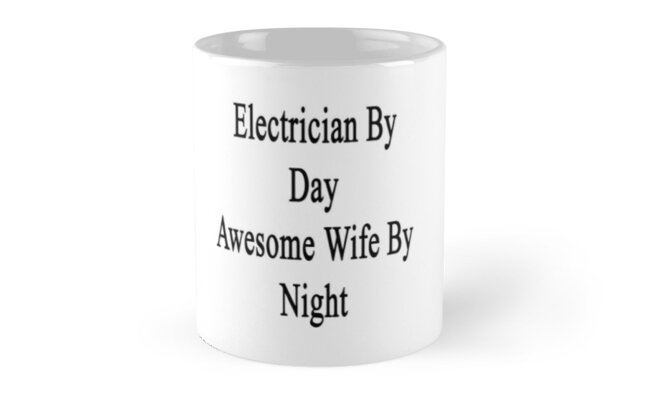 Electrician By Day Awesome Wife By Night  by supernova23