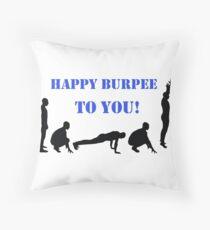 Happy Burpee To You! Throw Pillow