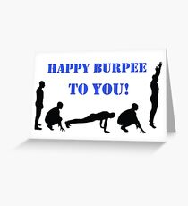 Happy Burpee To You! Greeting Card