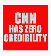 CNN HAS ZERO CREDIBILITY Photographic Print