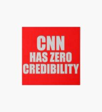 CNN HAS ZERO CREDIBILITY Art Board Print