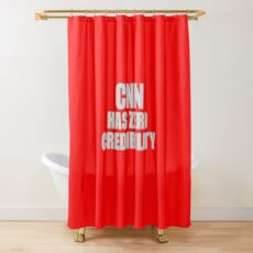 CNN HAS ZERO CREDIBILITY Shower Curtain