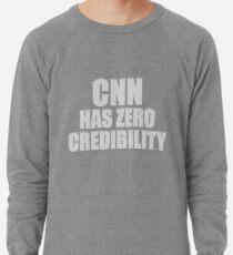 CNN HAS ZERO CREDIBILITY Lightweight Sweatshirt