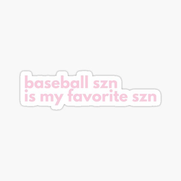 baseball szn is my favorite szn pink Sticker