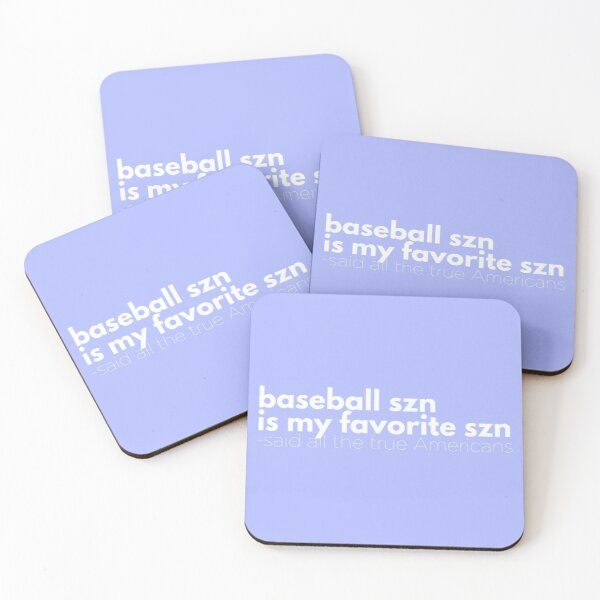 Baseball Szn Is My Favorite Szn Said All the True Americans Coasters (Set of 4)