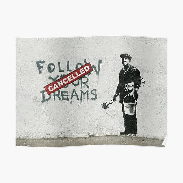 Banksy graffiti Original Quote Follow your dreams CANCELLED cynical with painter and bucket of paint Poster